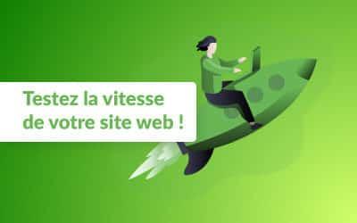 Testez la vitesse de votre site web !